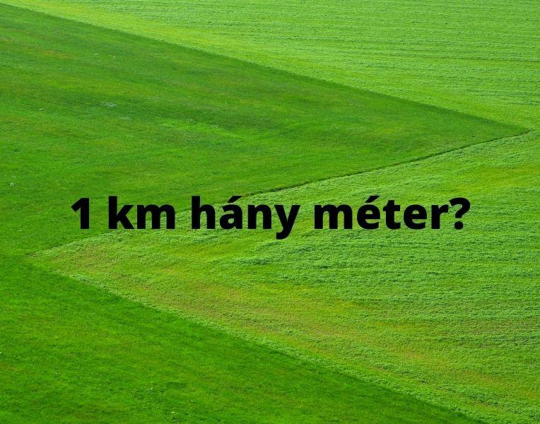 1 km hány méter