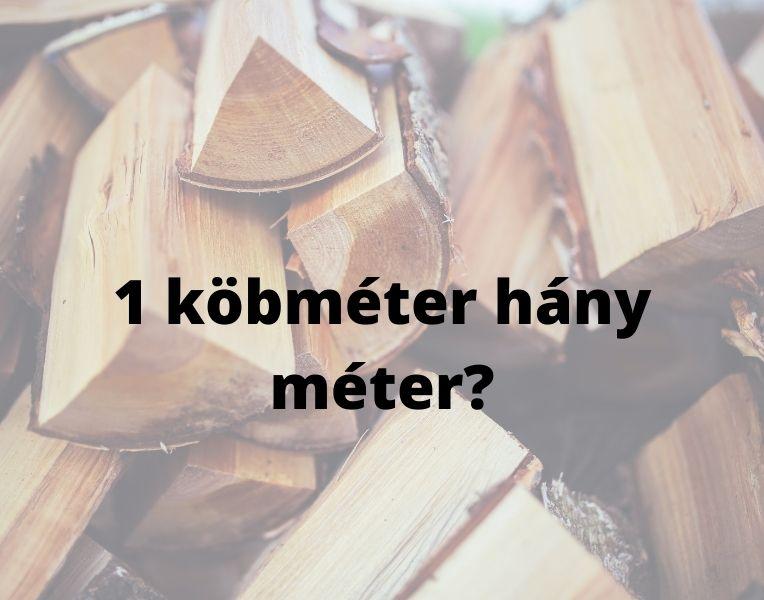 1 köbméter hány méter